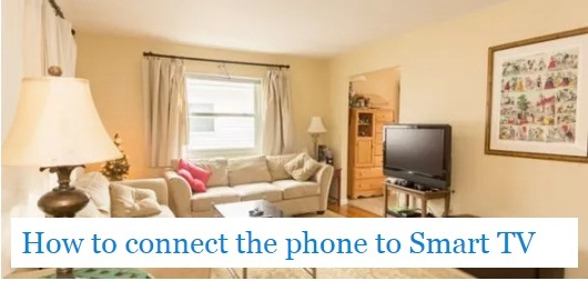 How to connect the phone to Smart TV