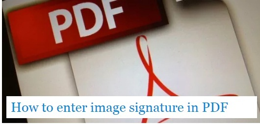 How to enter image signature in PDF
