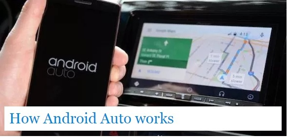 How Android Auto works