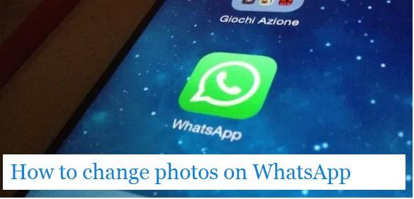 How to change photos on WhatsApp