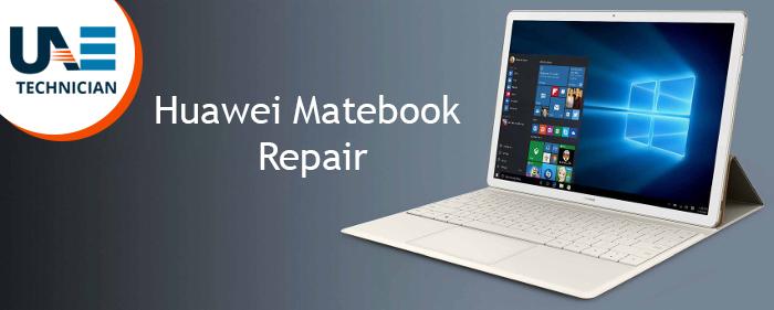 Huawei Matebook Repair Centre in Dubai - 042053349 | UAE Technician