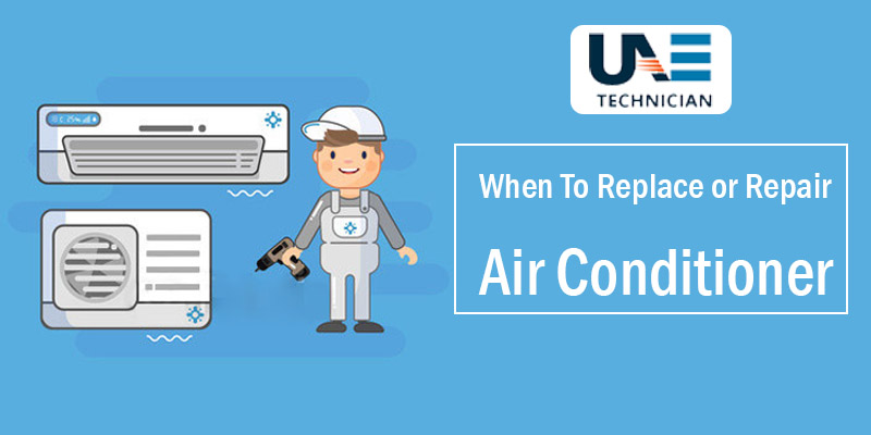 When To Replace Air Conditioner And When To Repair It