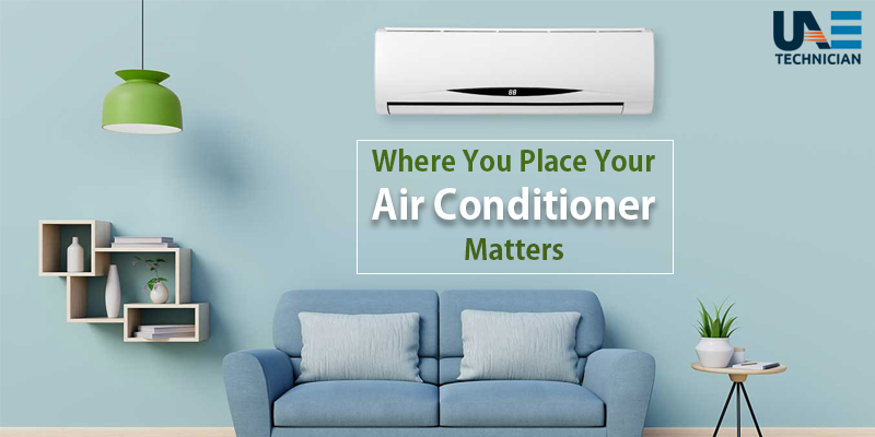 Where You Place Your Air Conditioner Matters