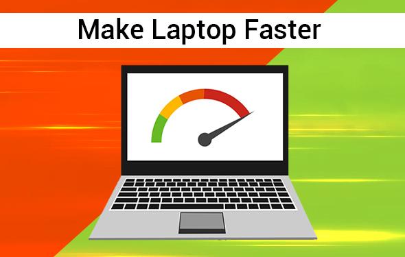 Make Laptop Faster