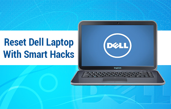 Reset Dell Laptop With Smart Hacks