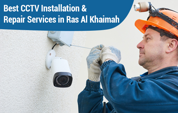 Best CCTV Installation & Repair Services in Ras Al Khaimah
