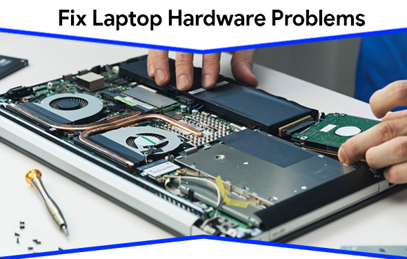 Fix Laptop Hardware Problems