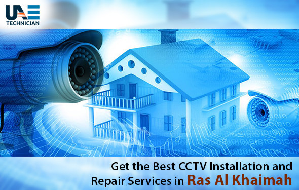 Get the Best CCTV Installation and Repair Service in Ras AL Khaimah