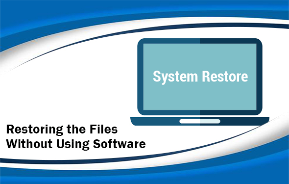 Restoring the Files Without Using Software