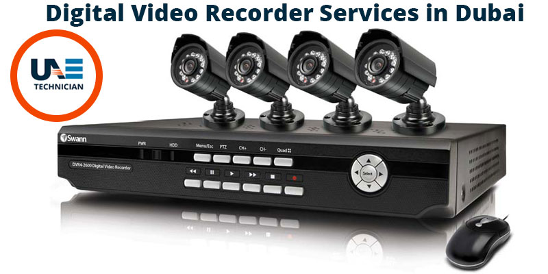 Digital Video Recorder Services in Dubai