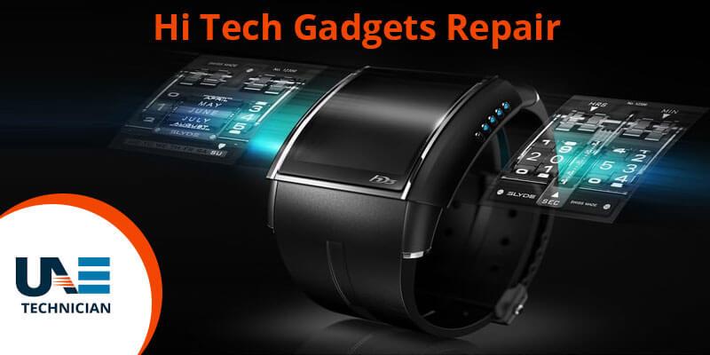 Hi-Tech Gadgets Repair Services in Dubai