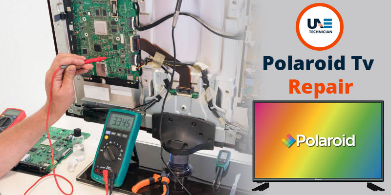 Polaroid TV Repair Services in Dubai