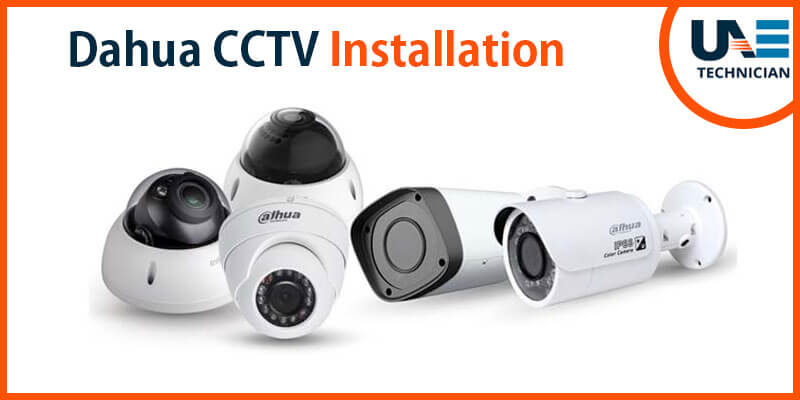 Dahua CCTV installation service, Dahua security camera-UAE