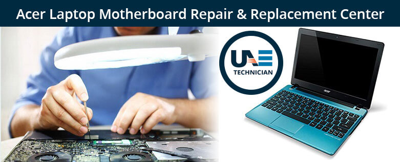 Acer Laptop Motherboard Repair & Replacement
