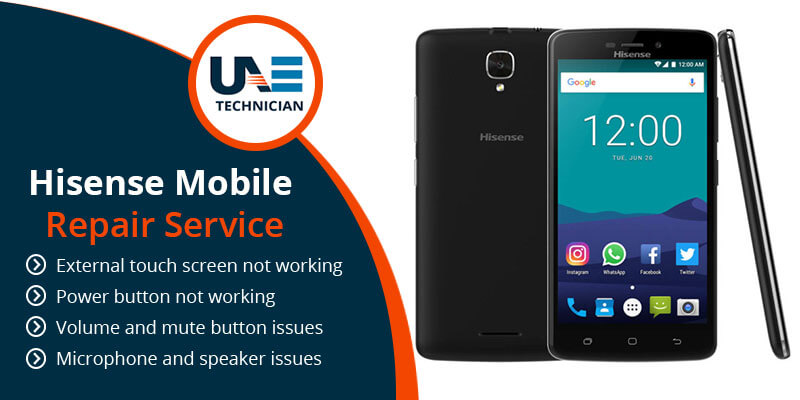 Hisense Mobile Repair in Dubai