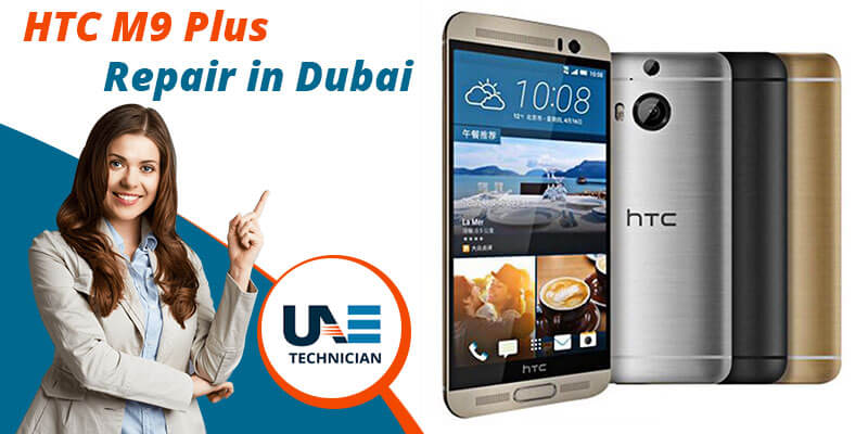 HTC M9 Plus Repair in Dubai