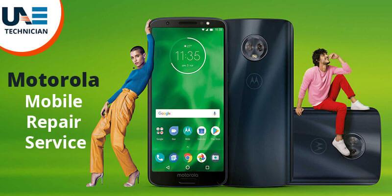 Motorola mobile repair service in Dubai, Abu Dhabi | Contact 042053349