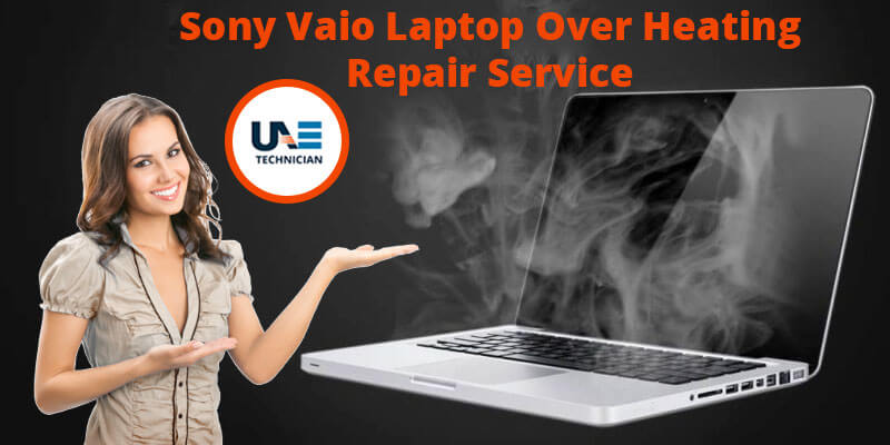 Sony Vaio Laptop Over Heating Repair Service