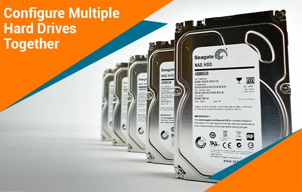 Configure Multiple Hard Drives Together