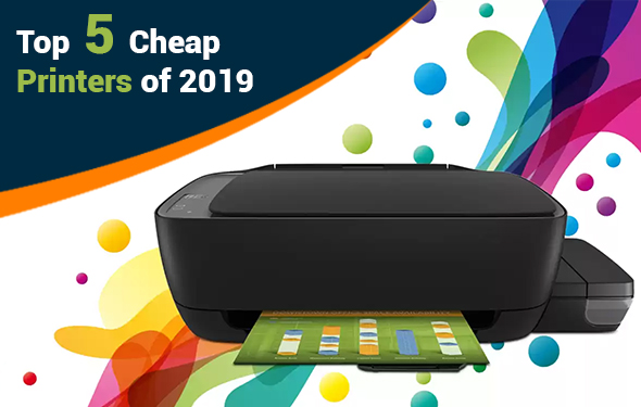 Top 5 Cheap Printers of 2019 that Suits the Best for Your Home Know its Features and Usages